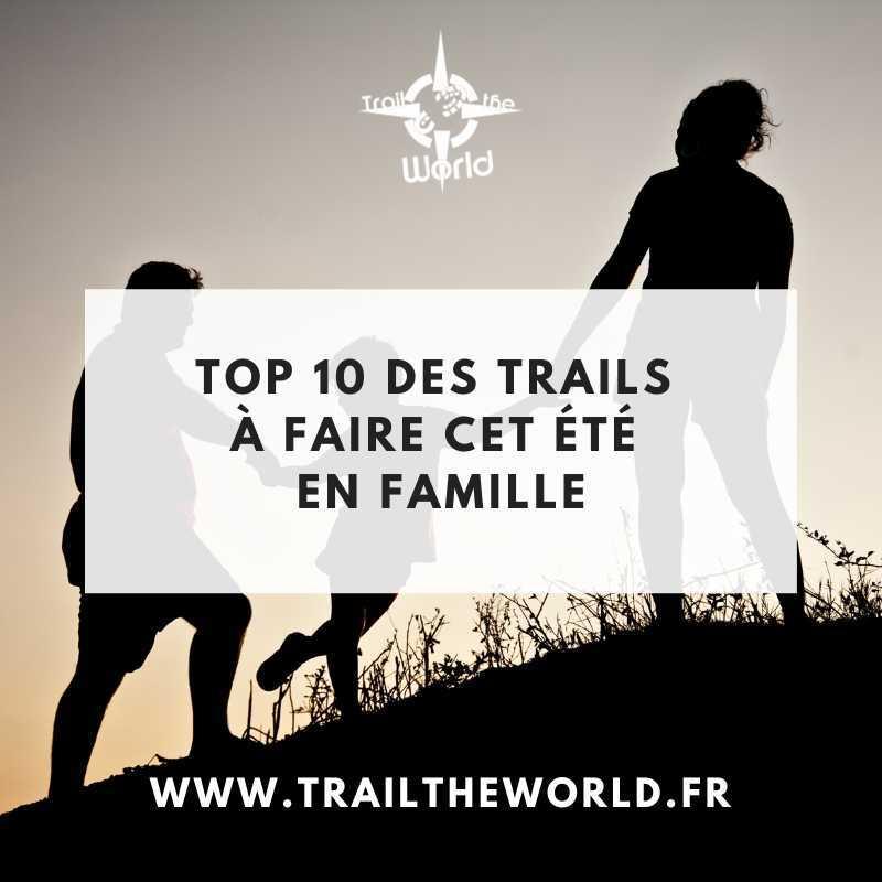 top 10 des trails en famille